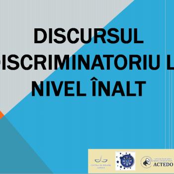 Discursul discriminatoriu la nivel înalt